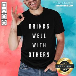 Confident Drinks Well With Others 2 Shirt - Design By Handstee.com