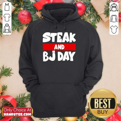 Confident Steak And Bj Day Hoodie - Design By Handstee.com