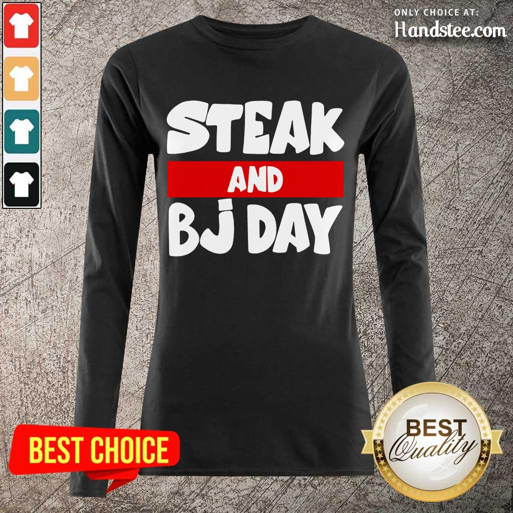 Confident Steak And Bj Day Long-Sleeved - Design By Handstee.com