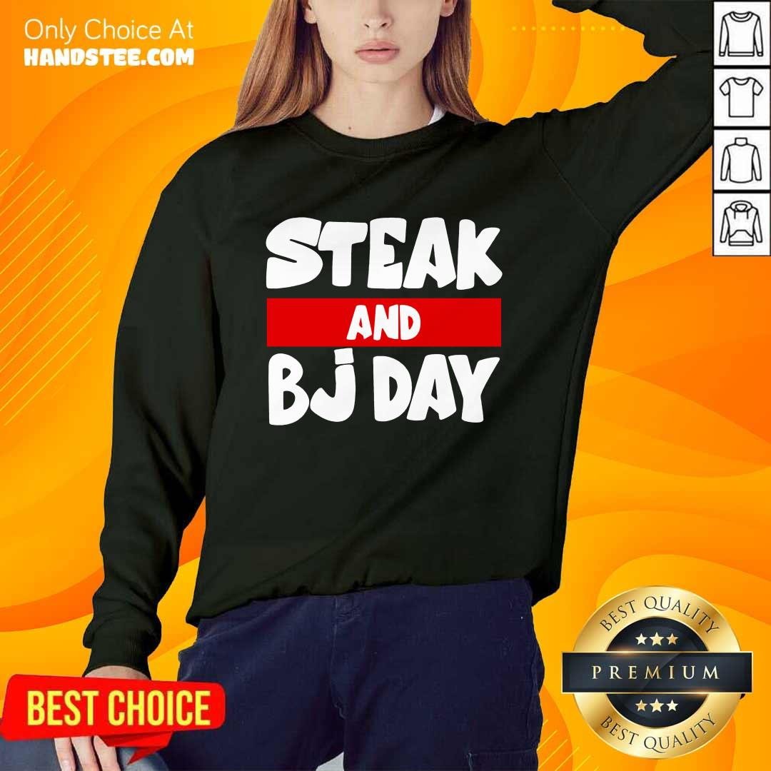 Confident Steak And Bj Day Sweater - Design By Handstee.com