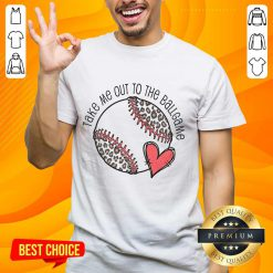 Confident Take Me Out To The Ball Game Shirt
