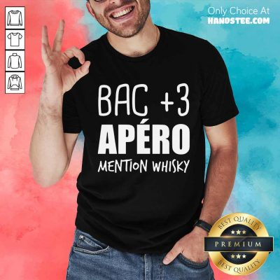 Delighted Bac 3 Apéro Mention Whisky Shirt