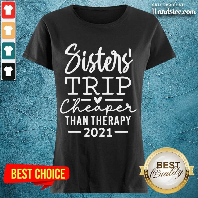 Delighted Sister Trip Cheaper 2021 Ladies Tee - Design By Handstee.com