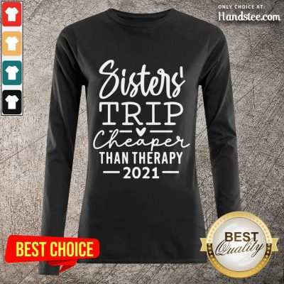 Delighted Sister Trip Cheaper 2021 Long-Sleeved - Design By Handstee.com