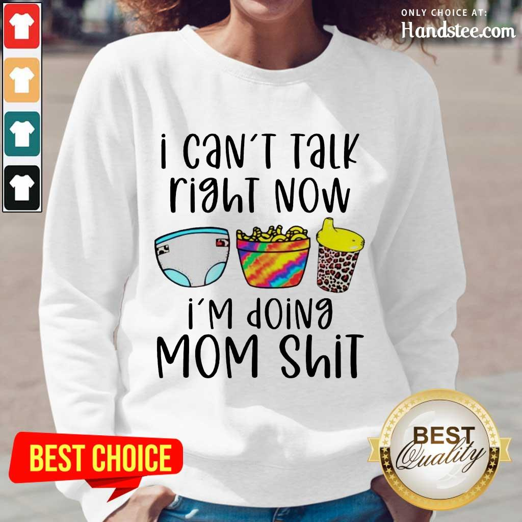 Enthusiastic I Can Talk Right Now Mom Long-Sleeved