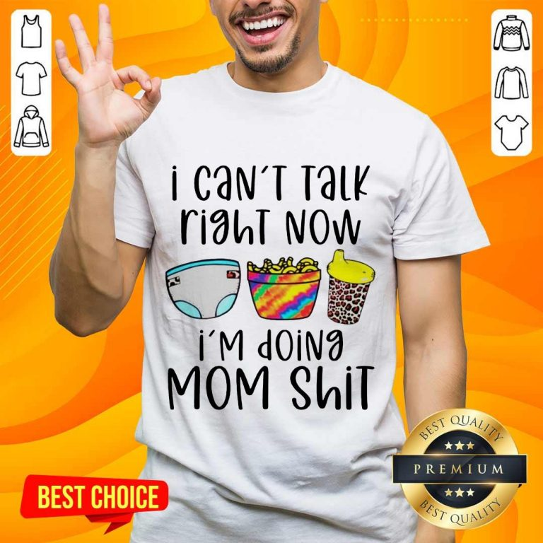 Enthusiastic I Can Talk Right Now Mom Shirt