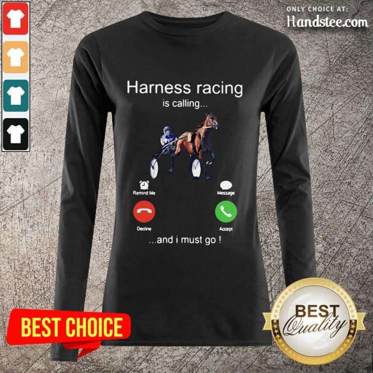 Excited Harness Racing Is Calling 5 Long-Sleeved - Design By Handstee.com