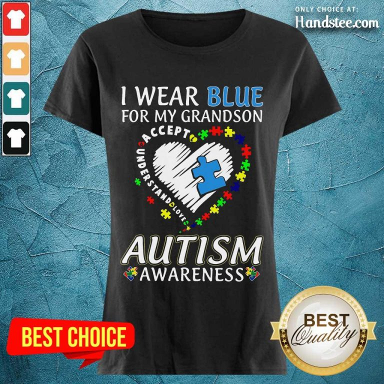 Excited I Wear Blue For My Grandson Ladies Tee