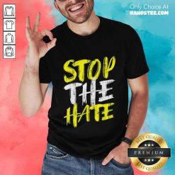 Excited Stop The Hate Asian Comfortable Shirt