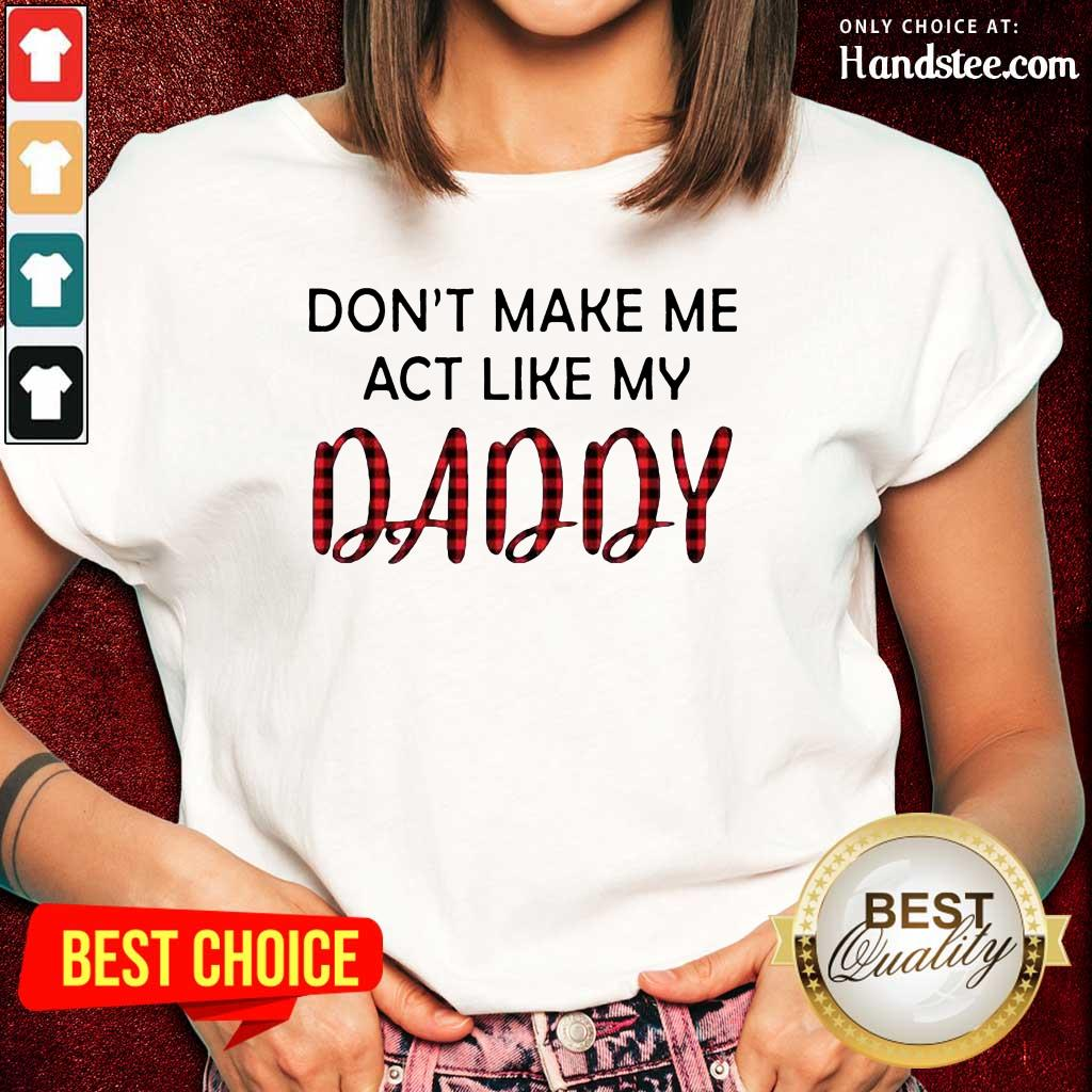 Excited You Dont Act Like My Daddy 2 Ladies Tee - Design By Handstee.com
