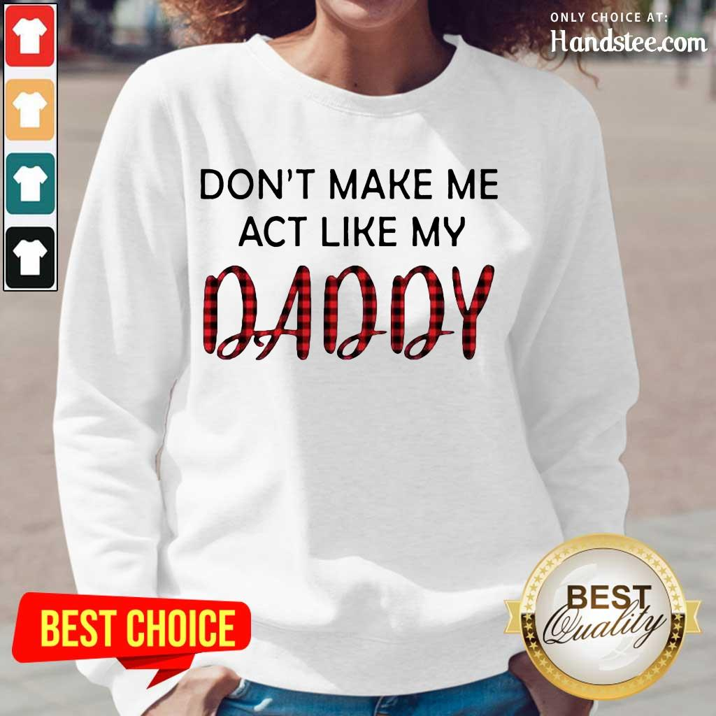 Excited You Dont Act Like My Daddy 2 Long-Sleeved - Design By Handstee.com- Design By Handstee.com