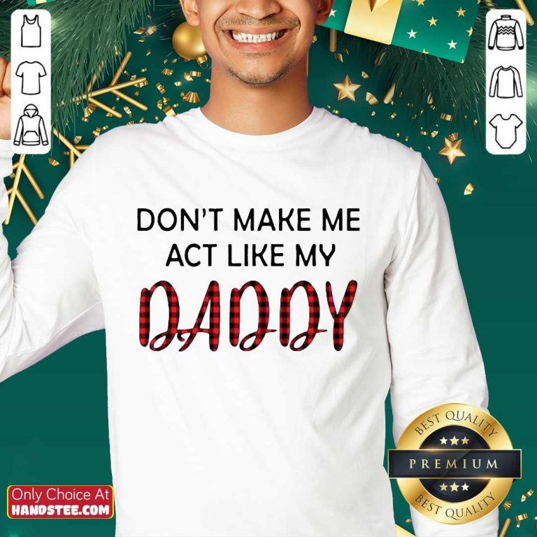 Excited You Dont Act Like My Daddy 2 Sweater - Design By Handstee.com