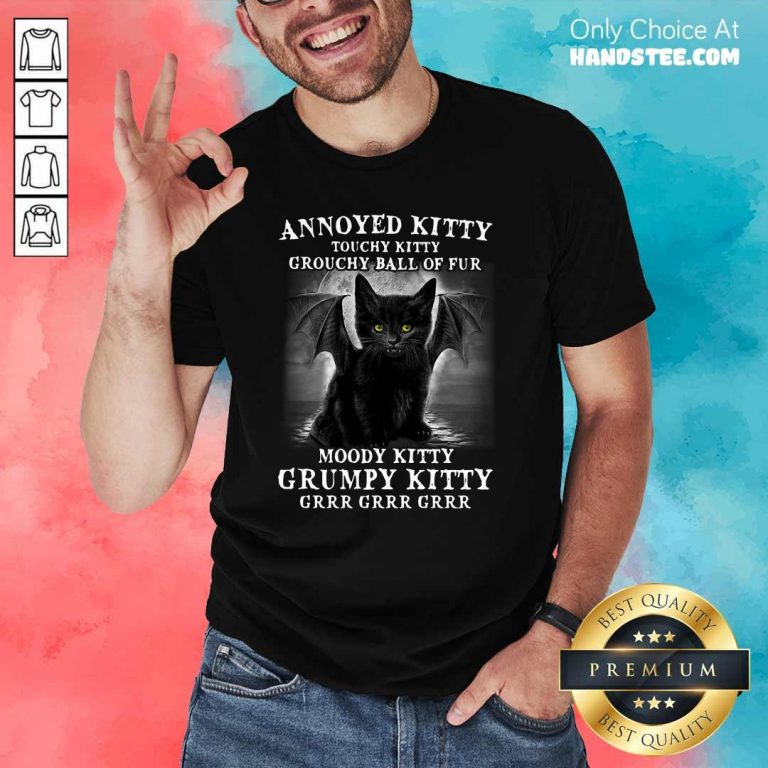 Funny 7 Annoyed Touchy Kitty Grouchy Shirt - Design by Handstee.com