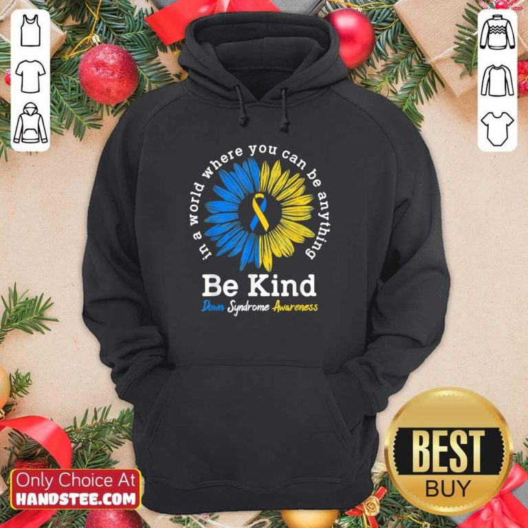 Great 1 Be Kind Down Syndrome Awareness Hoodie - Design By Handstee.com