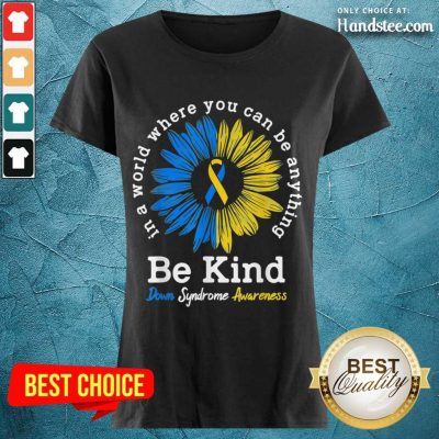 Great 1 Be Kind Down Syndrome Awareness Ladies Tee - Design By Handstee.com