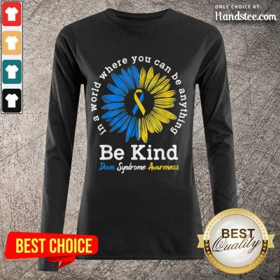 Great 1 Be Kind Down Syndrome Awareness Long-Sleeved - Design By Handstee.com
