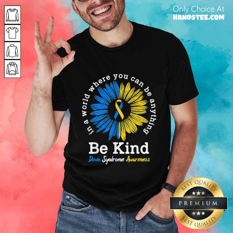 Great 1 Be Kind Down Syndrome Awareness Shirt - Design By Handstee.com