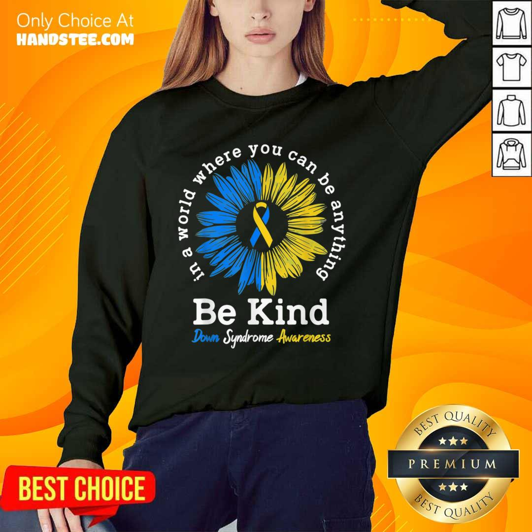 Great 1 Be Kind Down Syndrome Awareness Sweater - Design By Handstee.com