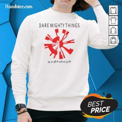Great 15 Dare Mighty Things Sweater - Design by Handstee.com