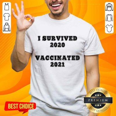 Great I Survived 2020 Vaccinated 2021 Shirt - Design By Handstee.com