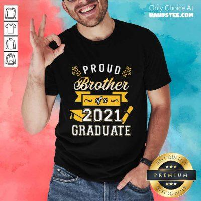 Great Proud Brother 2021 Graduate Gold Shirt