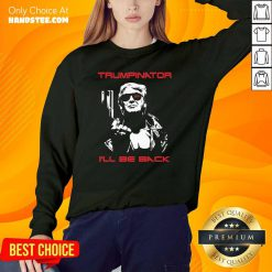 Great Trumpinator Be Back 2024 Sweater - Design by Handstee.com