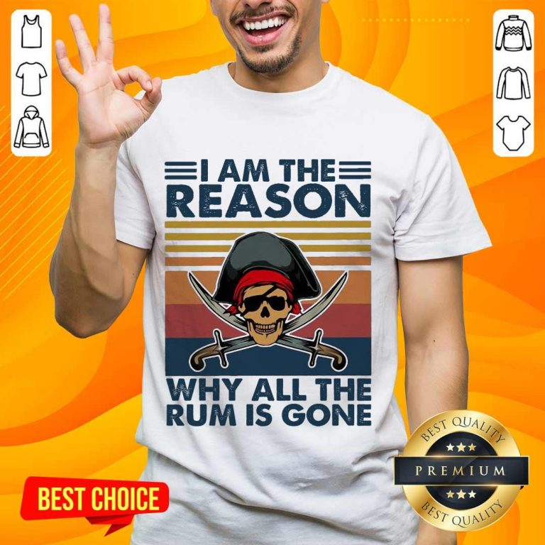 Great Why All The Rum Is Gone Vintage 1 Shirt - Design By Handstee.com