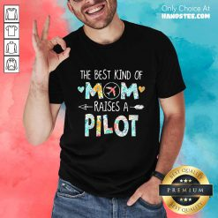 Happy The Best Kind Of Mom Pilot Shirt - Design By Handstee.com