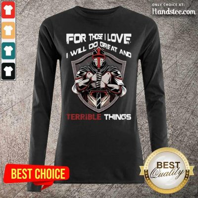 I Will Do Great 6 And Terrible Things Long Sleeved - Design by Handstee.com