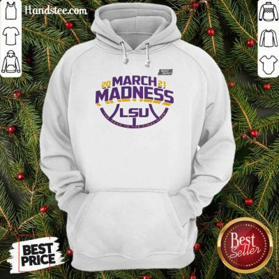 Positive LSU 2021 March Madness Hoodie - Design By Handstee.com