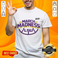 Positive LSU 2021 March Madness Shirt - Design By Handstee.com