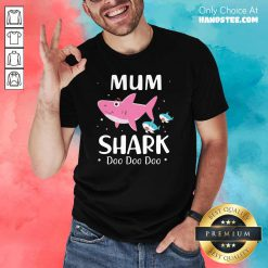 Premium 31 Mum Shark Doo Shirt - Design by Handstee.com