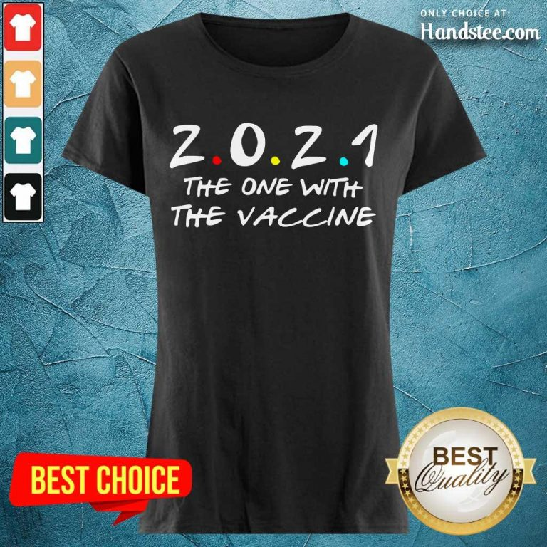Relaxed 2021 The One With The Vaccine Ladies Tee