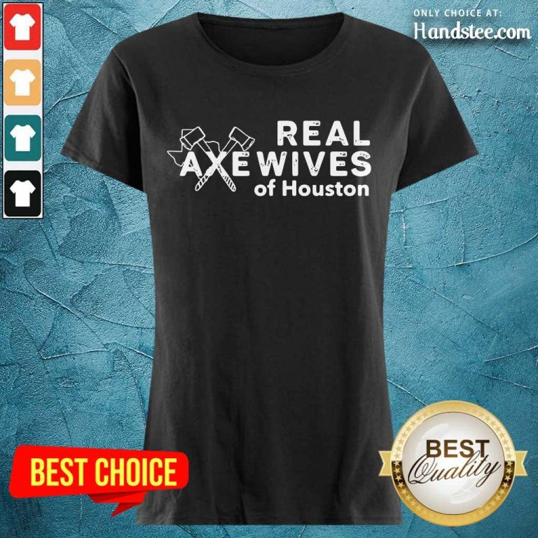 Relaxed Real Axewives Of Houston Ladies Tee