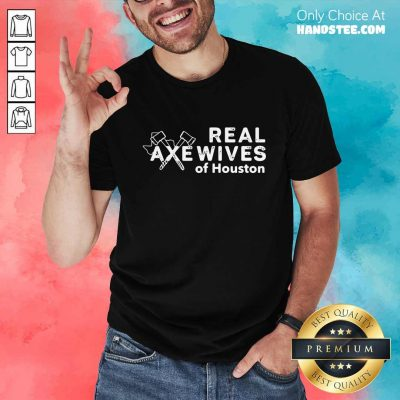 Relaxed Real Axewives Of Houston Shirt