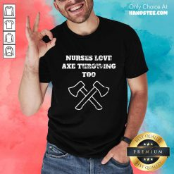 Surprised Nurses Love Axe Throwing Shirt
