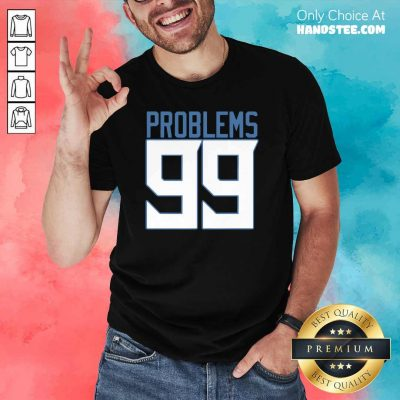 Top Tennessee 99 Problems Shirt - Design by Handstee.com