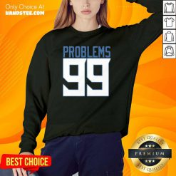 Top Tennessee 99 Problems Sweater - Design by Handstee.com