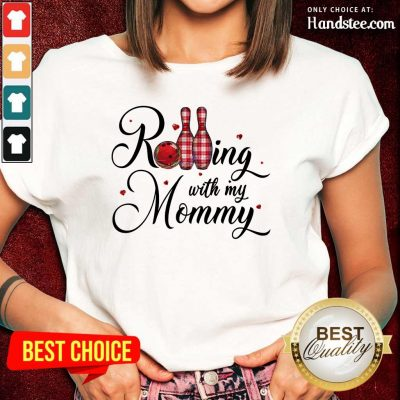 Amused Bowling Rolling With My Mommy Ladies Tee