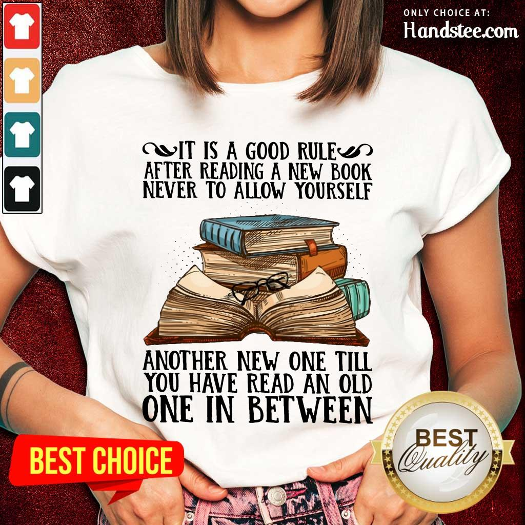 Awesome It Is A Good Rule After Reading A New Book Never To Allow Yourself Ladies Tee