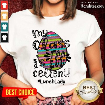 Confident Lunch Lady My Class Is Egg Cellent Ladies Tee