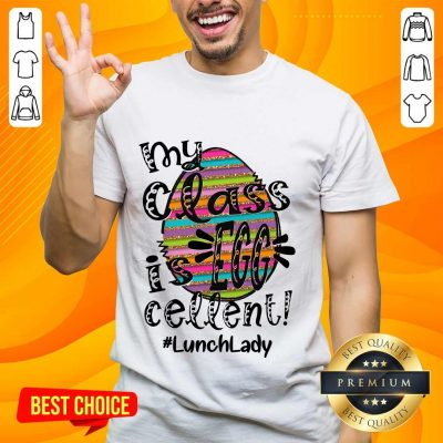 Confident Lunch Lady My Class Is Egg Cellent Shirt