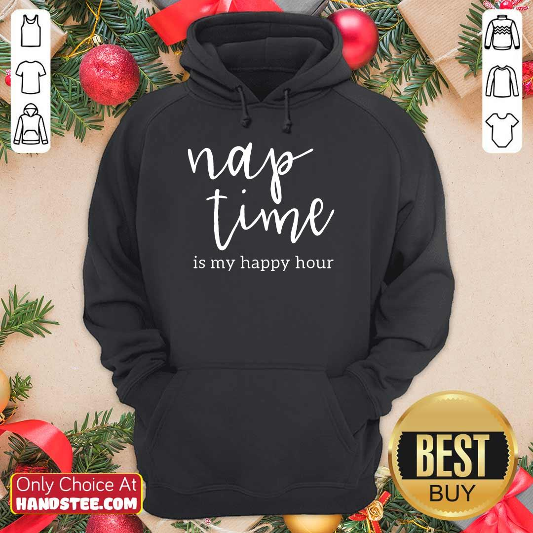 Confident Nap Time Is My Happy Hour Hoodie