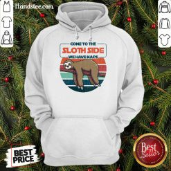Cute Come To The Sloth Side We Have Naps Vintage Hoodie
