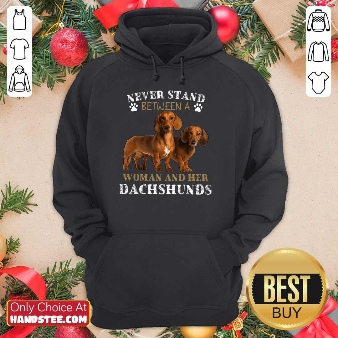 Dachshunds Never Stand Between A Woman And Her Hoodie