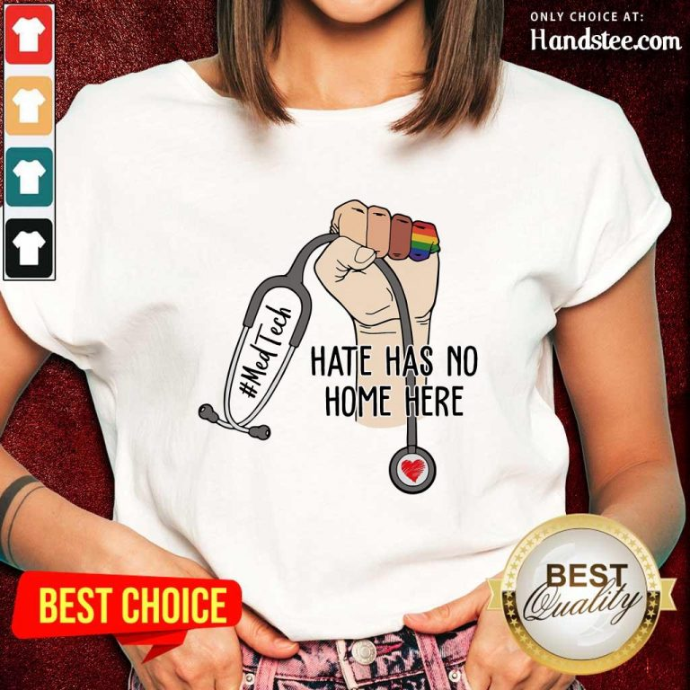 Delighted Med Tech Hate Has No Home Here Ladies Tee