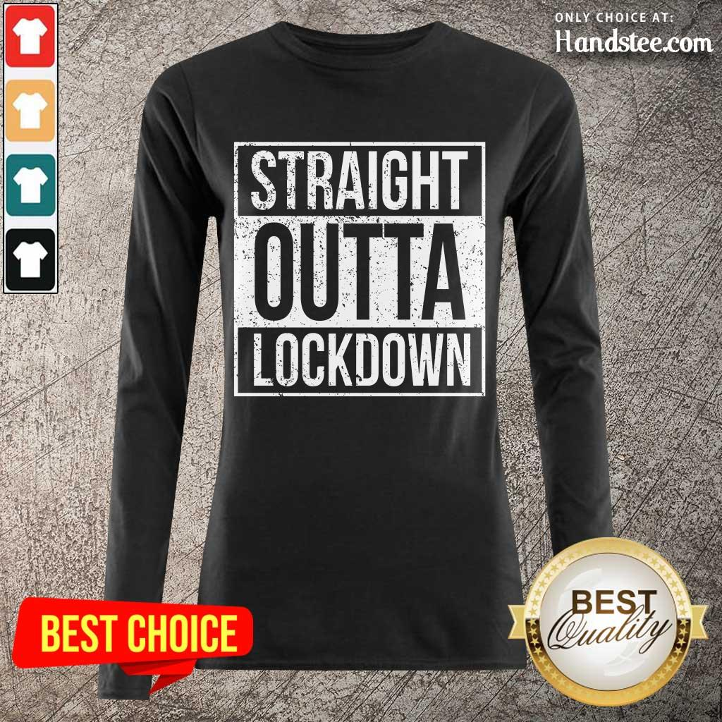 Delighted Straight Outta Lockdown Long-Sleeved