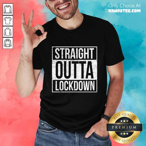 Delighted Straight Outta Lockdown Shirt