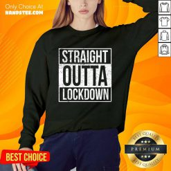 Delighted Straight Outta Lockdown Sweater