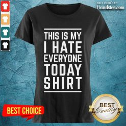 Delighted This Is My I Hate Everyone Today Ladies Tee